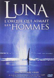 Luna, l'orque qui aimait les hommes - Documentaire (2011)
