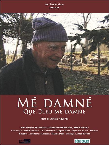 Mé damné - Que Dieu me damne - Documentaire (2007)