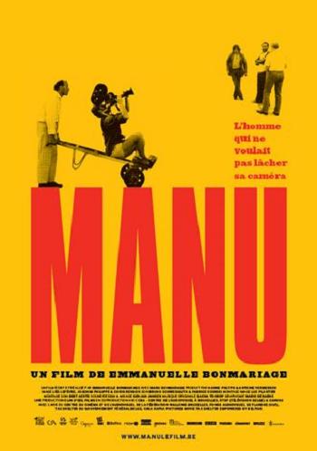 Manu, l'homme qui ne voulait pas lâcher sa caméra - Documentaire (2018)