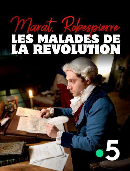 Marat, Robespierre, les malades de la Révolution - Documentaire (2021)