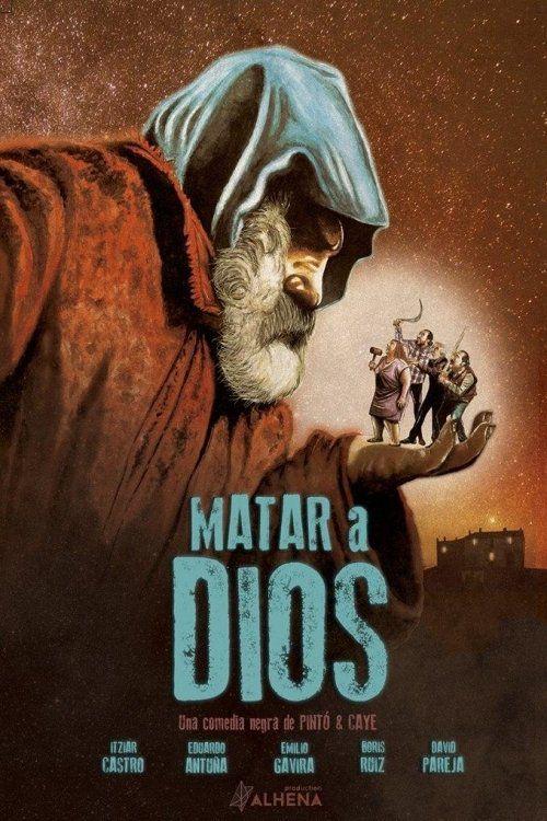 Matar a Dios - Film (2018)