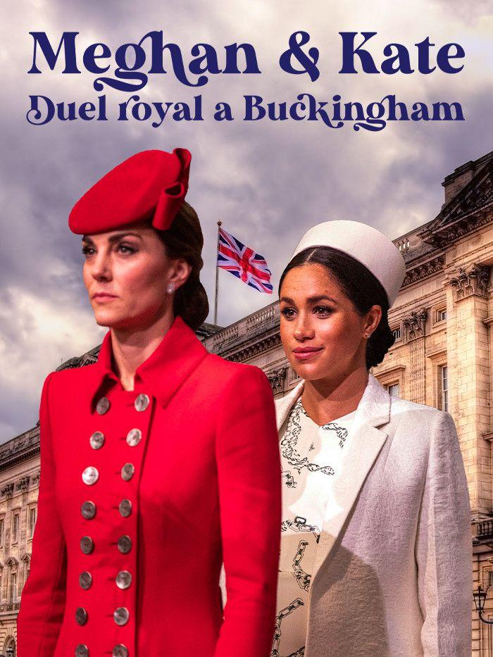 Meghan et Kate : duel royal à Buckingham - Documentaire (2021)