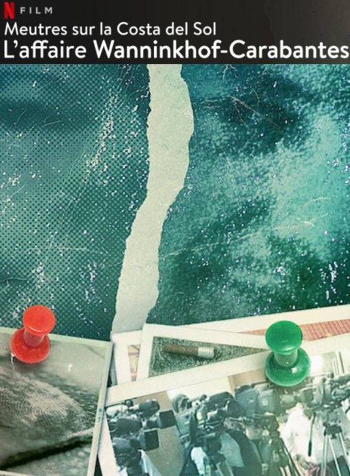 Meurtres sur la Costa del Sol : L'affaire Wanninkhof-Carabantes - Documentaire (2021)