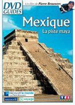 Mexique - La piste Maya - Documentaire (2013)
