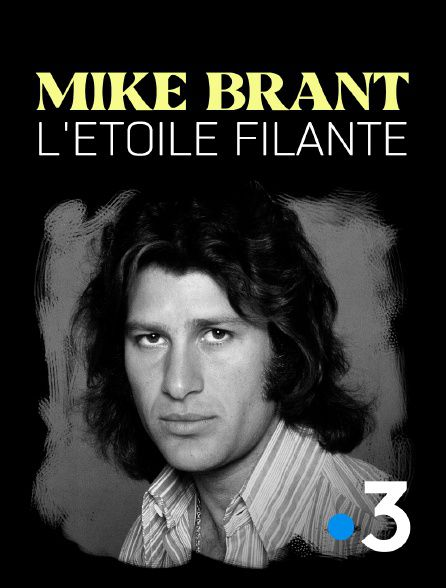 Mike Brant, l'étoile filante - Documentaire (2021)