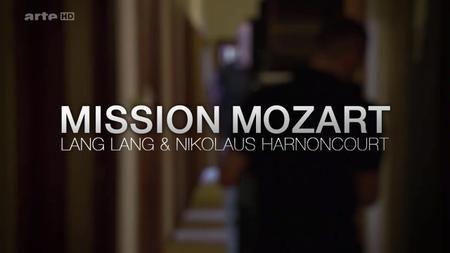 Mission Mozart Lng Lang et Nicolas Harnoncourt - Documentaire (2014)
