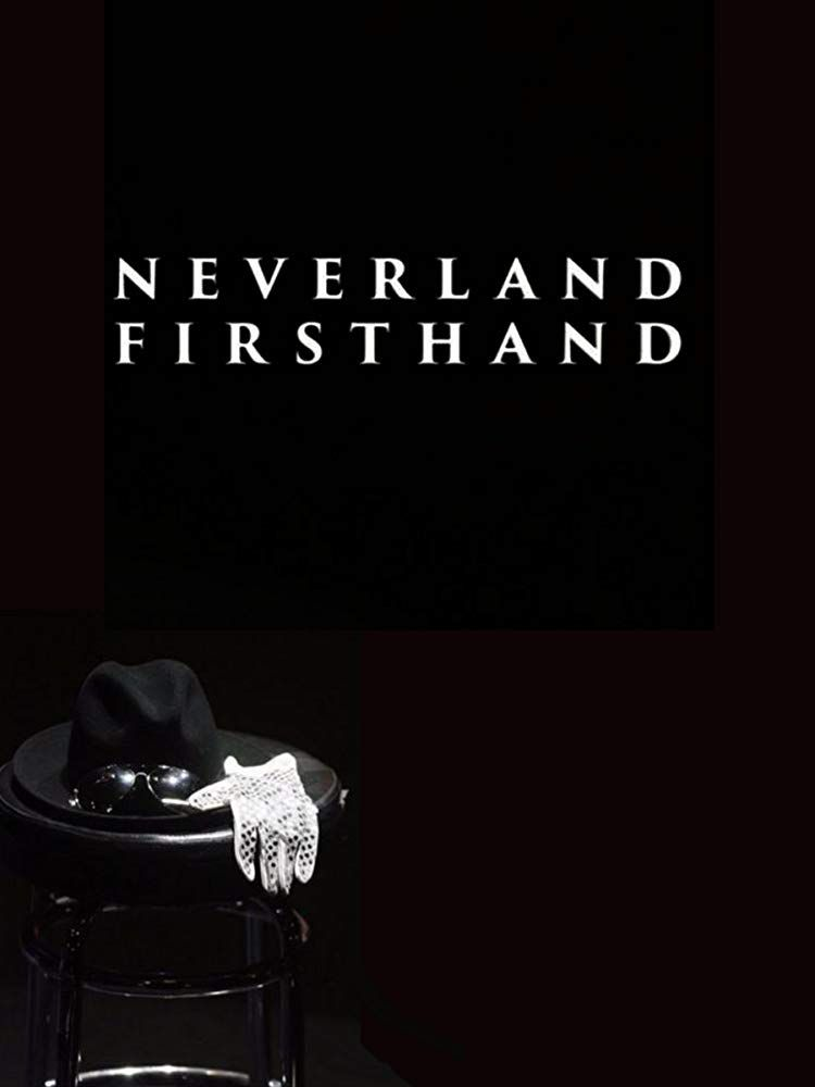Neverland Firsthand : Investigating the Michael Jackson Documentary - Documentaire (2019)
