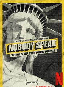 Nobody Speak: Trials of the Free Press - Documentaire (2017)