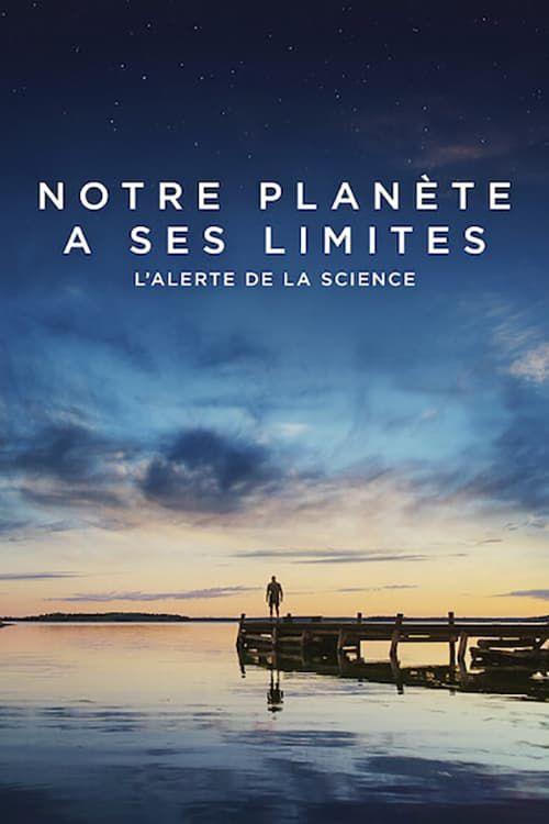 Notre planète a ses limites : L'alerte de la science - Documentaire (2021)