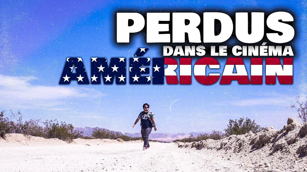 PERDUS DANS LE CINÉMA AMÉRICAIN - Documentaire (2019)