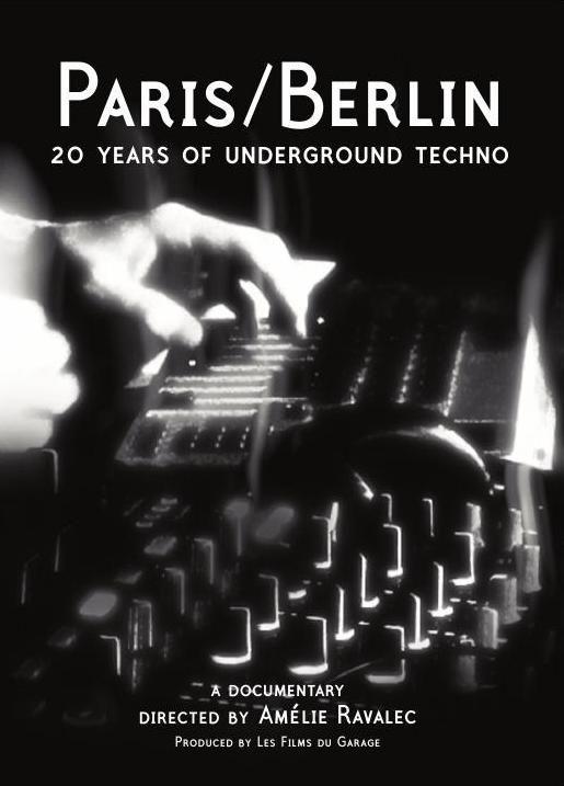 Paris / Berlin : 20 Years of Underground Techno - Documentaire (2012)