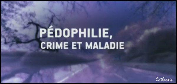 Pédophilie, crime et maladie - Documentaire (2013)