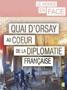 Quai d'Orsay, au coeur de la diplomatie française - Documentaire (2015)