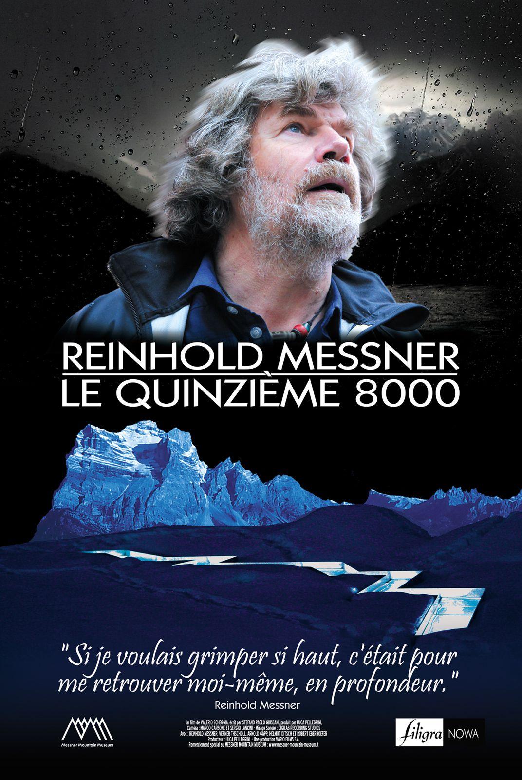 Reinhold Messner - Le Quinzième 8000 - Documentaire (2013)
