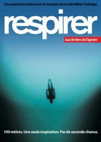 Respirer : Aux limites de l'apnée - Documentaire (2011)