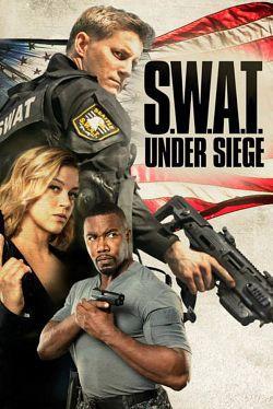 S.W.A.T.: Under Siege - Film (2017)