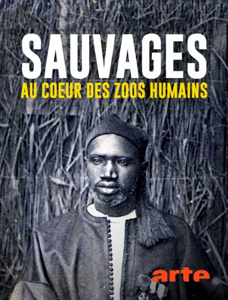 Sauvages, au coeur des zoos humains - Documentaire (2018)