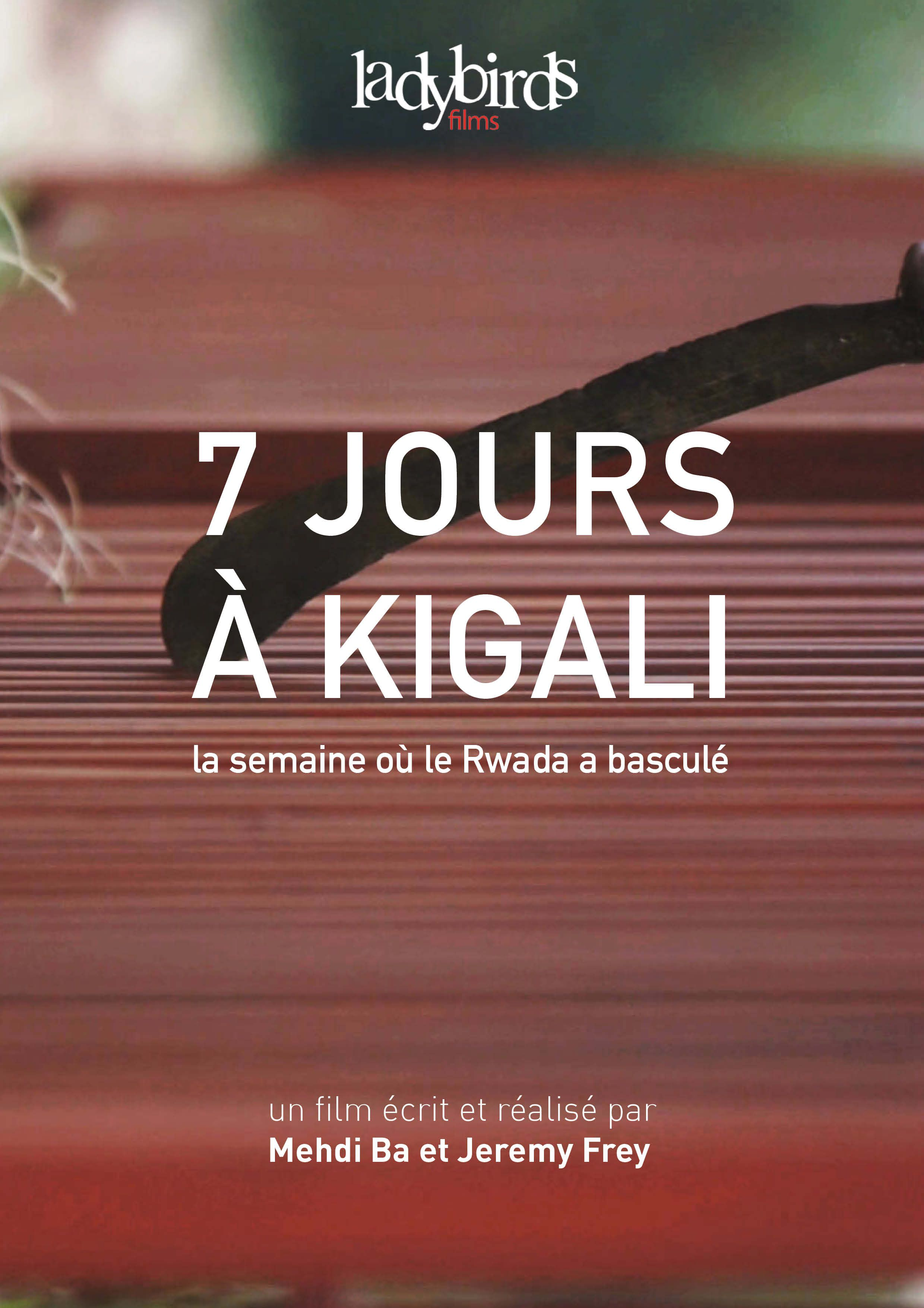 Septs jours à Kigali - Documentaire (2014)