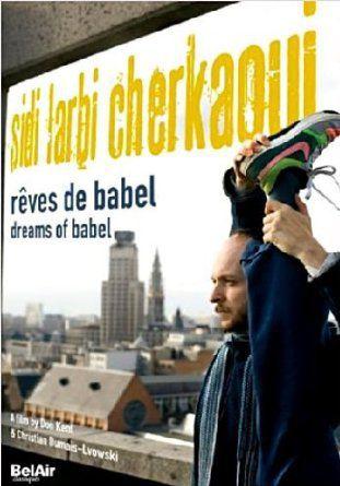 Sidi Larbi Cherkaoui, Rêves de Babel - Documentaire (2010)