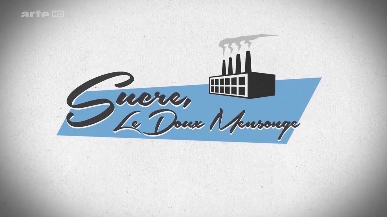 Sucre, le doux mensonge - Documentaire (2015)