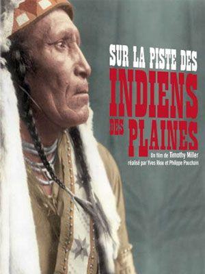 Sur la piste des indiens des plaines - Documentaire (2014)