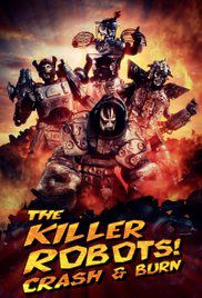 The Killer Robots! Crash and Burn - Film (2016)