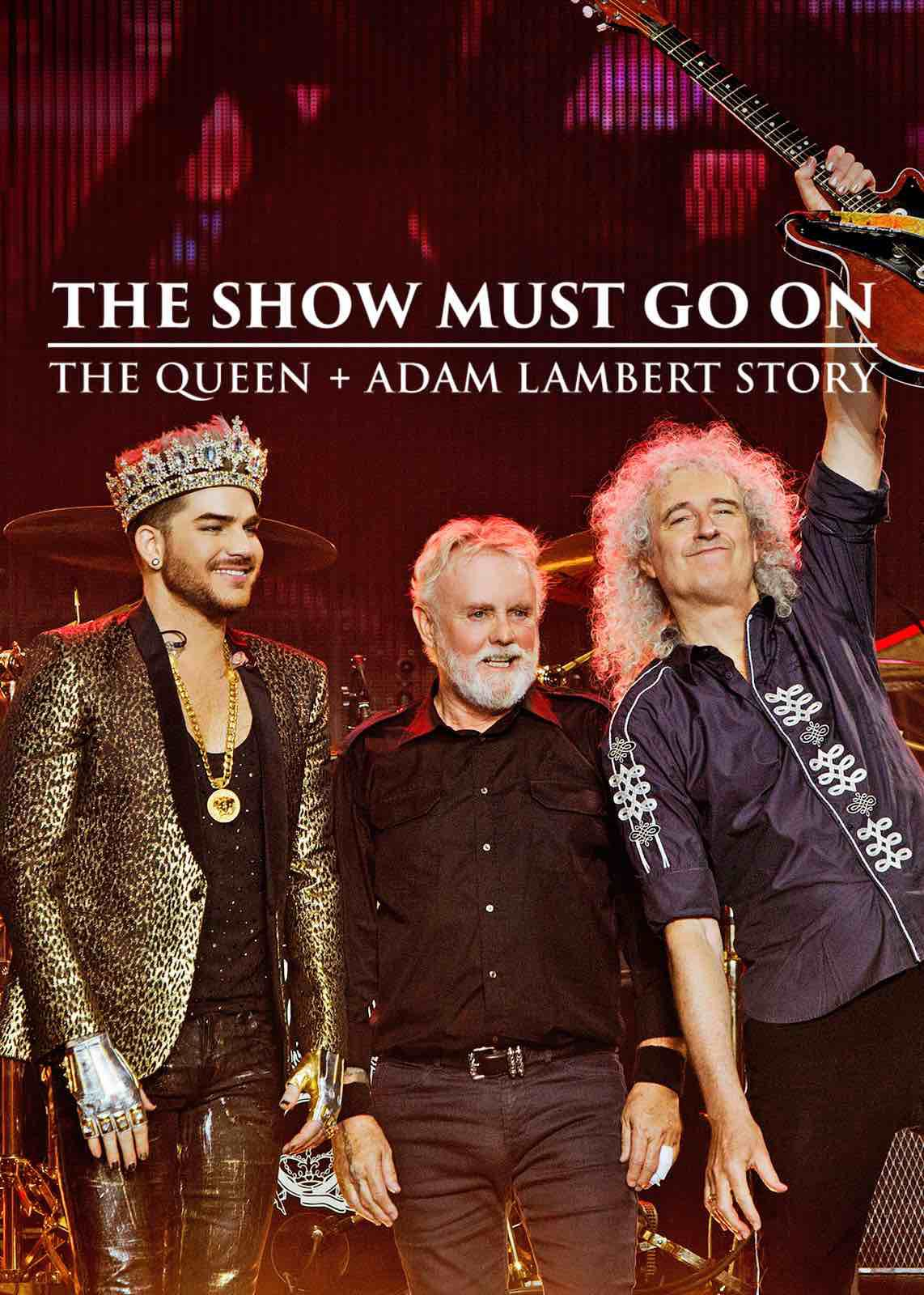 The Show Must Go On: The Queen   Adam Lambert Story - Documentaire (2019)