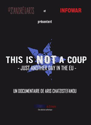 This is not a coup - Just another day in the EU - Documentaire (2016)