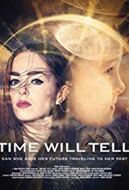 Time Will Tell - Film (2018)
