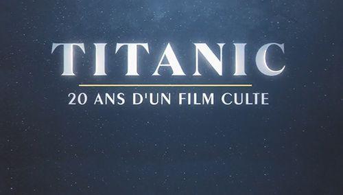 Titanic : 20 ans d'un film culte - Documentaire (2018)