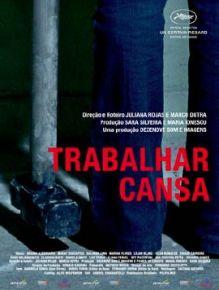 Trabalhar Cansa - Film (2012)