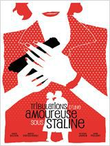 Tribulations d'une amoureuse sous Staline - Film (2010)
