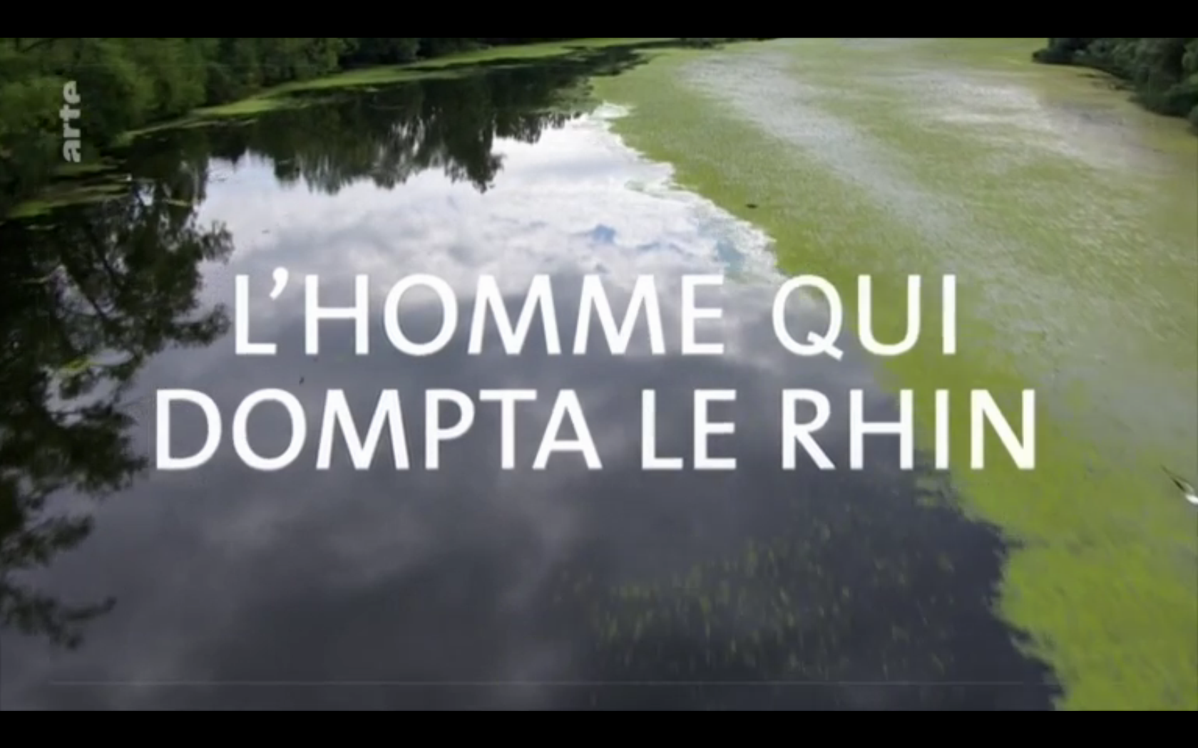 Tulla, l'homme qui dompta le Rhin - Documentaire (2020)