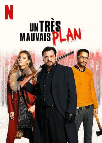 Un très mauvais plan - Film (2020)