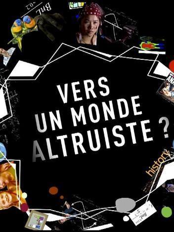 Vers un monde altruiste ? - Documentaire (2016)