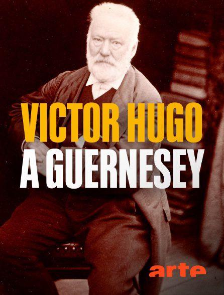 Victor Hugo à Guernesey - Exil et Création - Documentaire (2019)