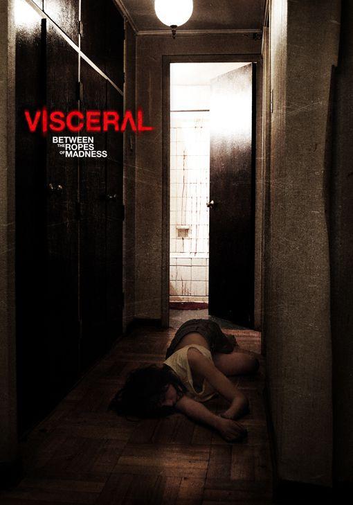 Visceral: Entre las cuerdas de la locura - Film (2012)