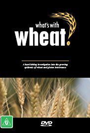 What's with Wheat ? - Documentaire (2016)