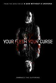 Your Flesh, Your Curse - Film (2017)